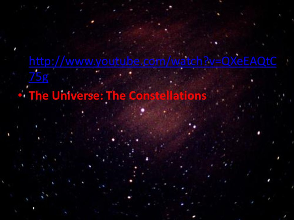 http://www.youtube.com/watch v=QXeEAQtC75g The Universe: The Constellations