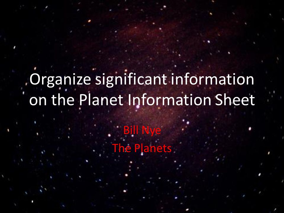 Organize significant information on the Planet Information Sheet