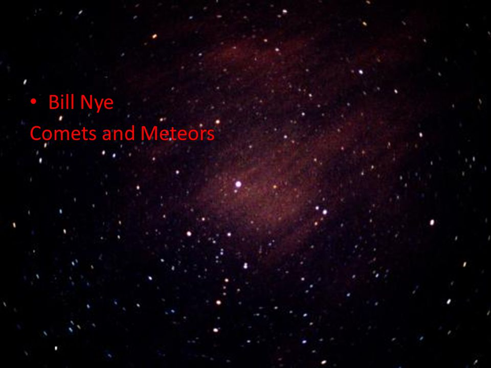 Bill Nye Comets and Meteors