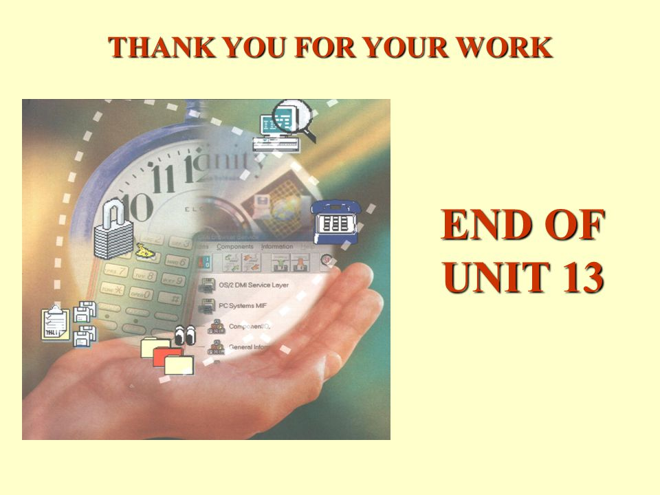 THANK YOU FOR YOUR WORK END OF UNIT 13