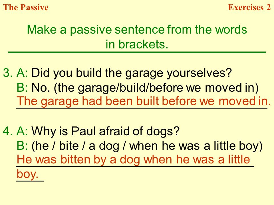 Make a passive sentence from the words