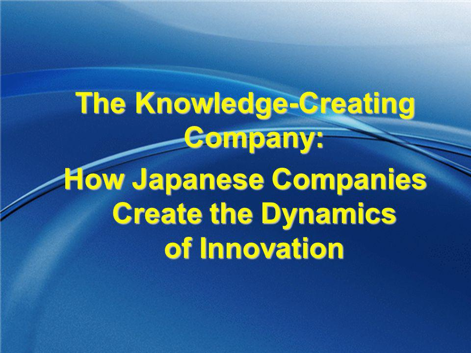The Knowledge-Creating Company: