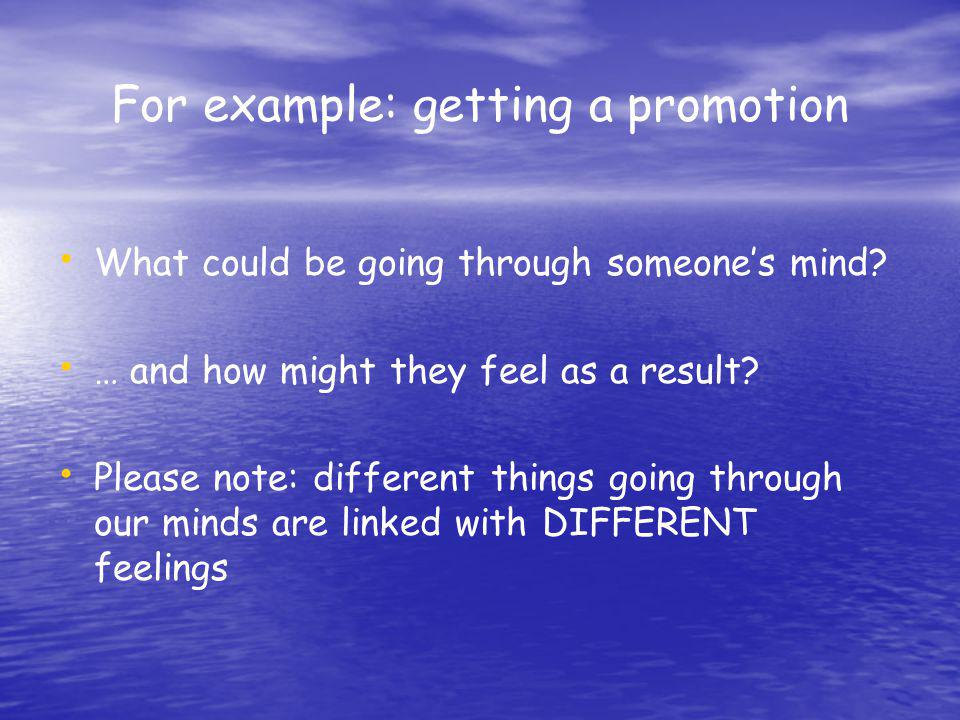 For example: getting a promotion