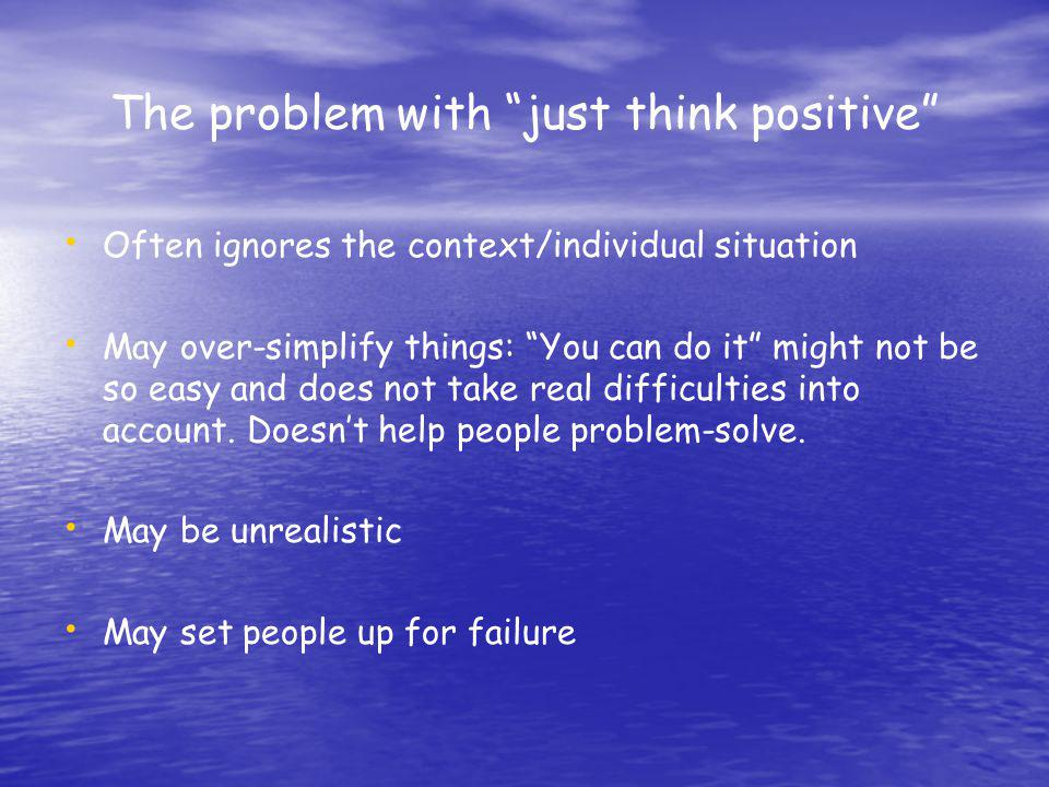 The problem with just think positive