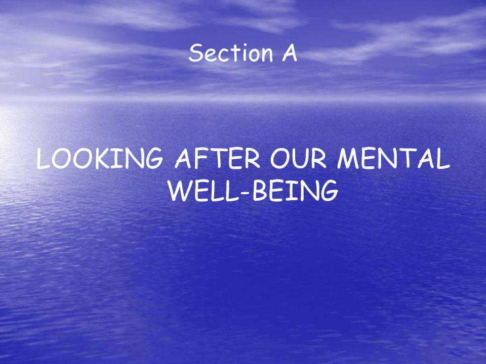 LOOKING AFTER OUR MENTAL WELL-BEING