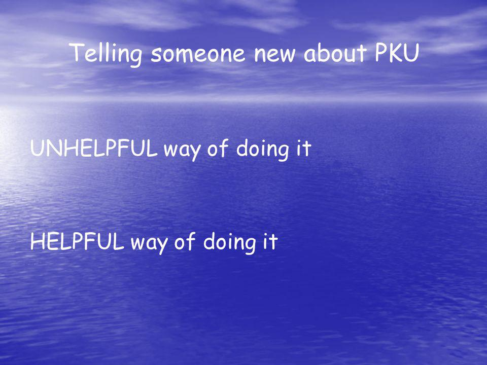Telling someone new about PKU