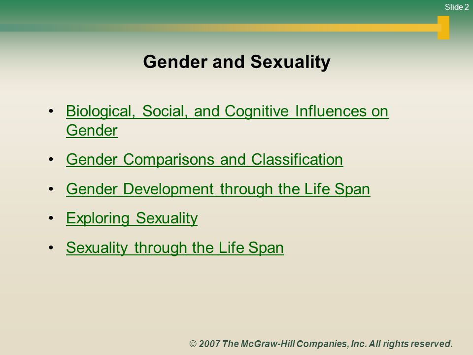 Gender and Sexuality Biological, Social, and Cognitive Influences on Gender. Gender Comparisons and Classification.