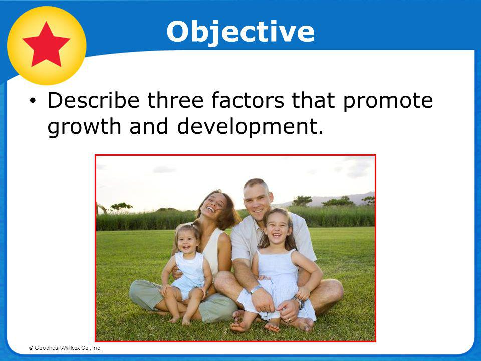 Objective Describe three factors that promote growth and development.