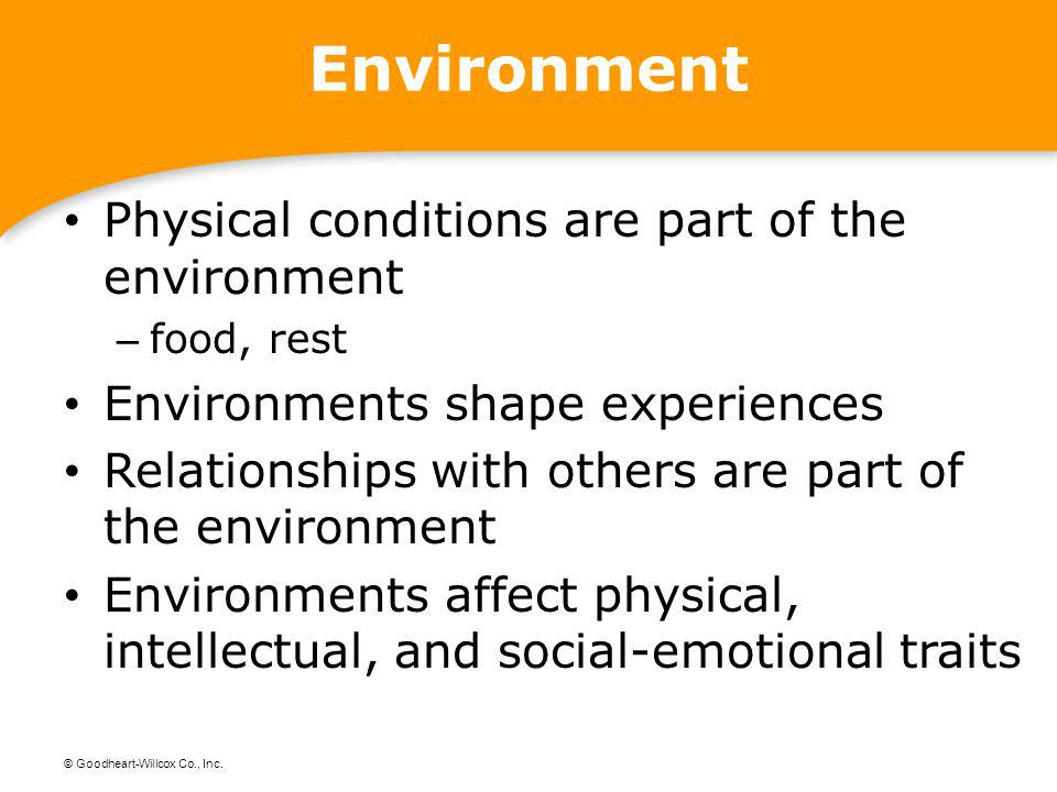 Environment Physical conditions are part of the environment