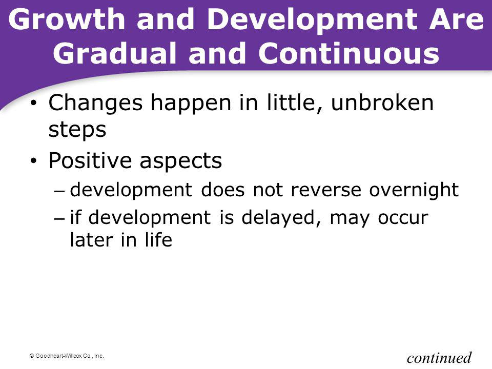 Growth and Development Are Gradual and Continuous