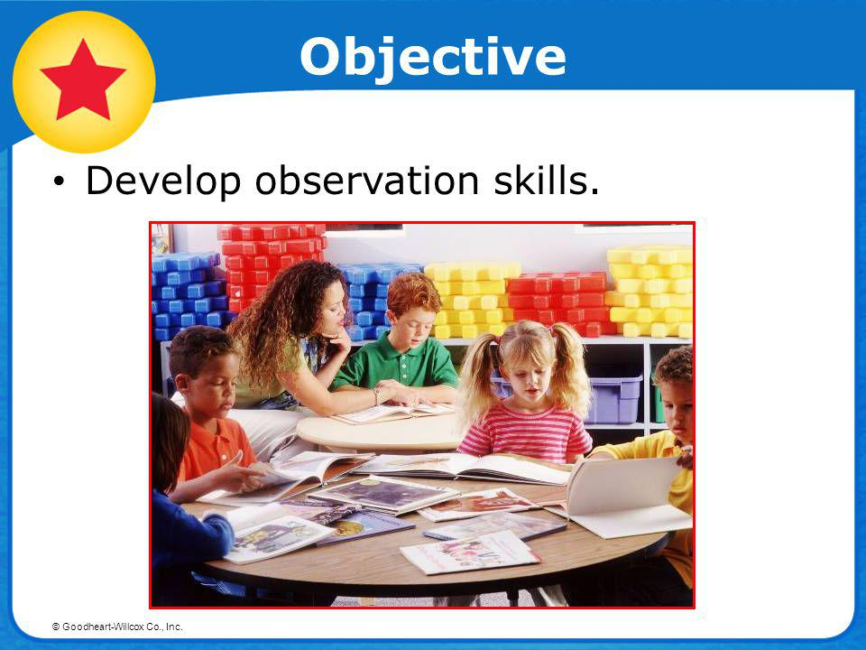 Objective Develop observation skills.
