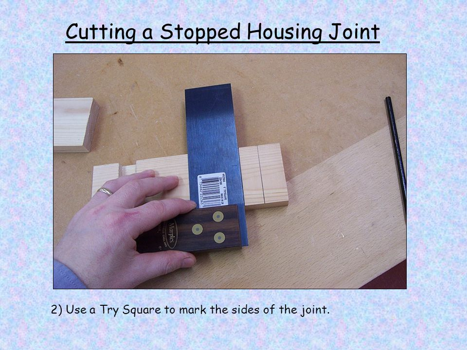 Cutting a Stopped Housing Joint