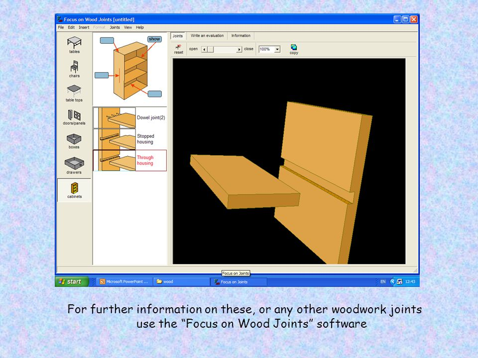 For further information on these, or any other woodwork joints use the Focus on Wood Joints software