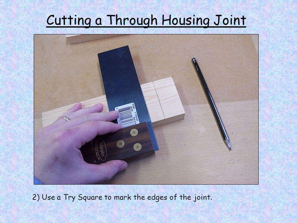 Cutting a Through Housing Joint