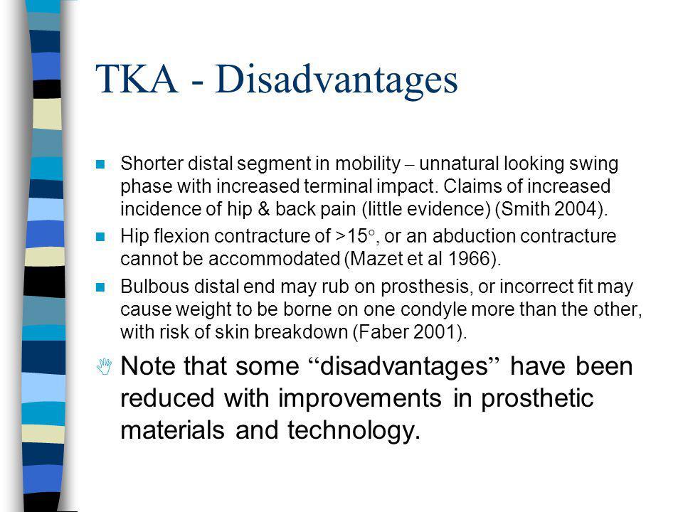 TKA - Disadvantages