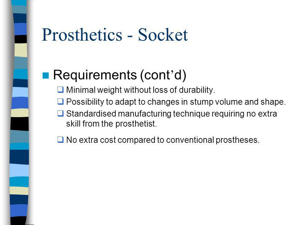 Prosthetics - Socket Requirements (cont'd)