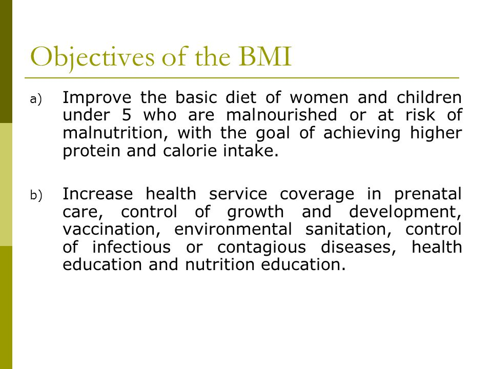 Objectives of the BMI