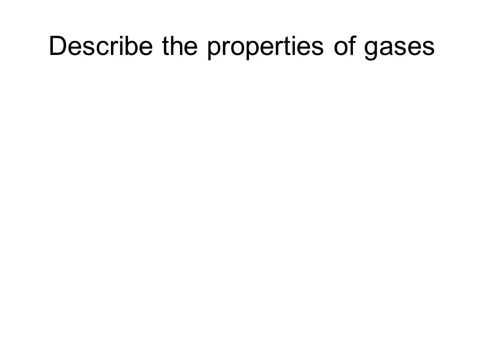 Describe the properties of gases