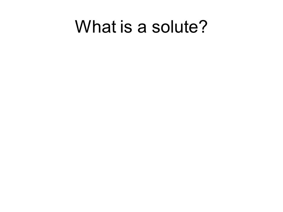 What is a solute