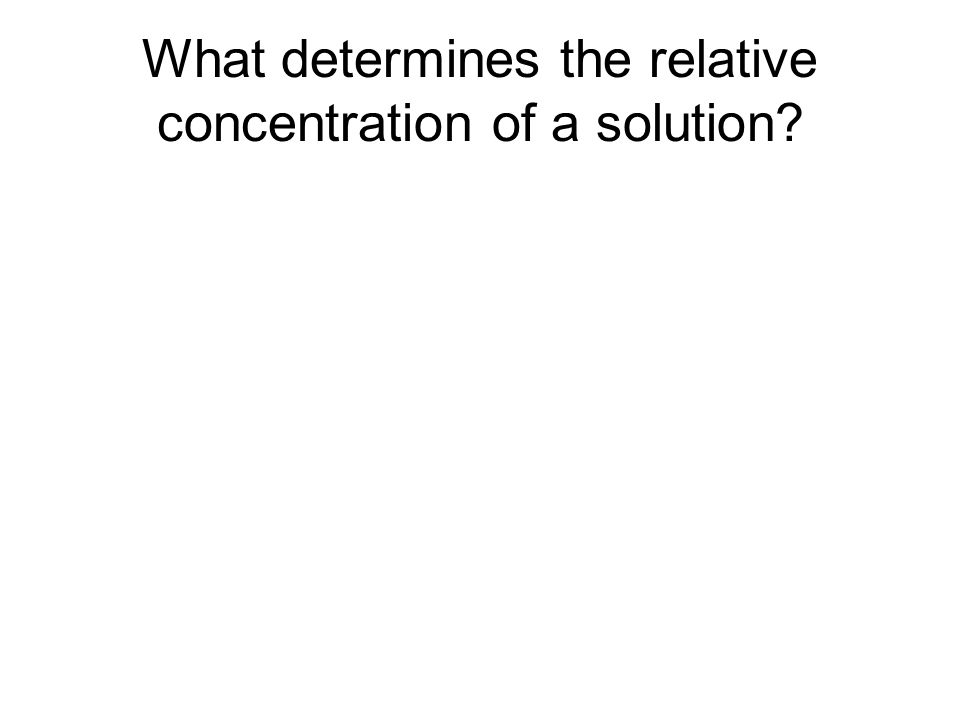 What determines the relative concentration of a solution