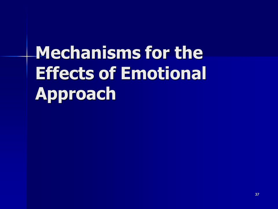 Mechanisms for the Effects of Emotional Approach