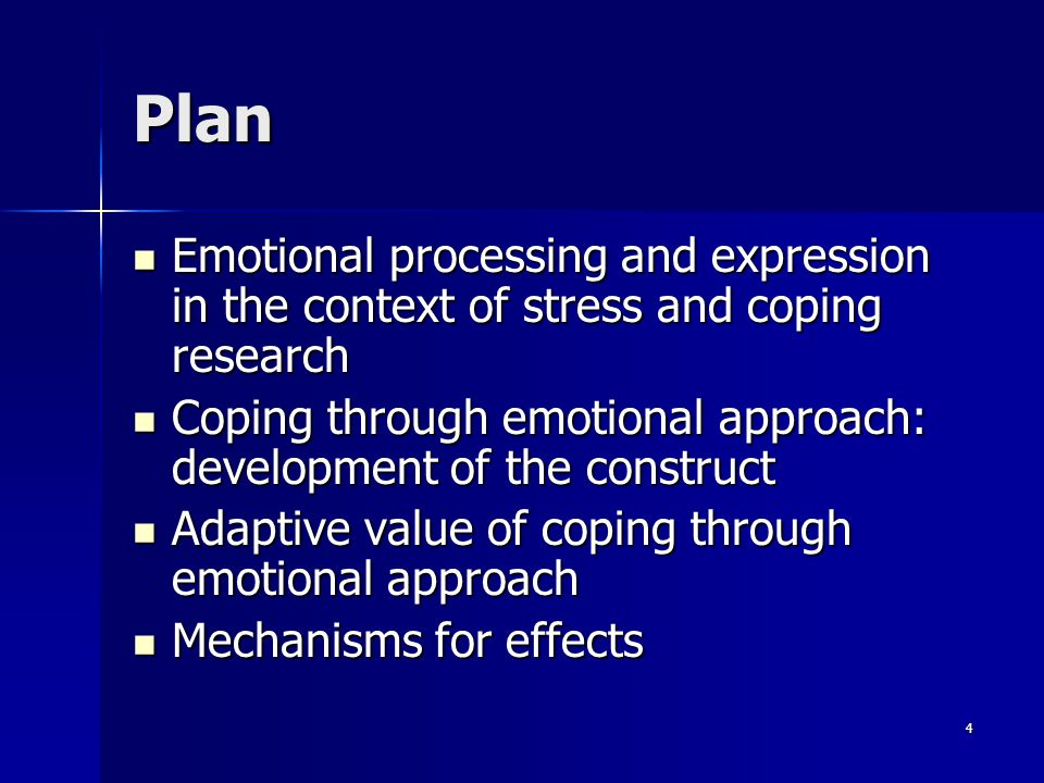Plan Emotional processing and expression in the context of stress and coping research.