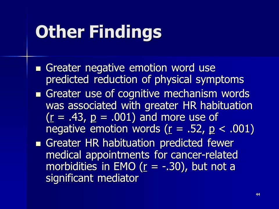 Other Findings Greater negative emotion word use predicted reduction of physical symptoms.