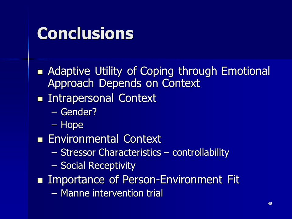 Conclusions Adaptive Utility of Coping through Emotional Approach Depends on Context. Intrapersonal Context.