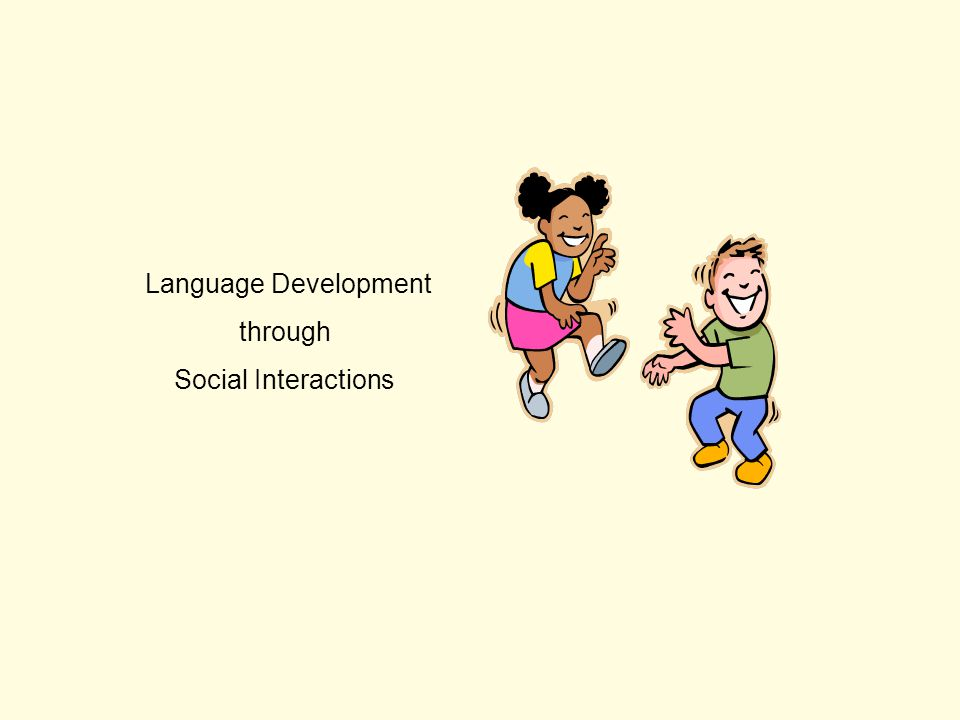 Language Development through Social Interactions