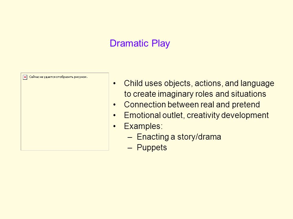 Dramatic Play Child uses objects, actions, and language
