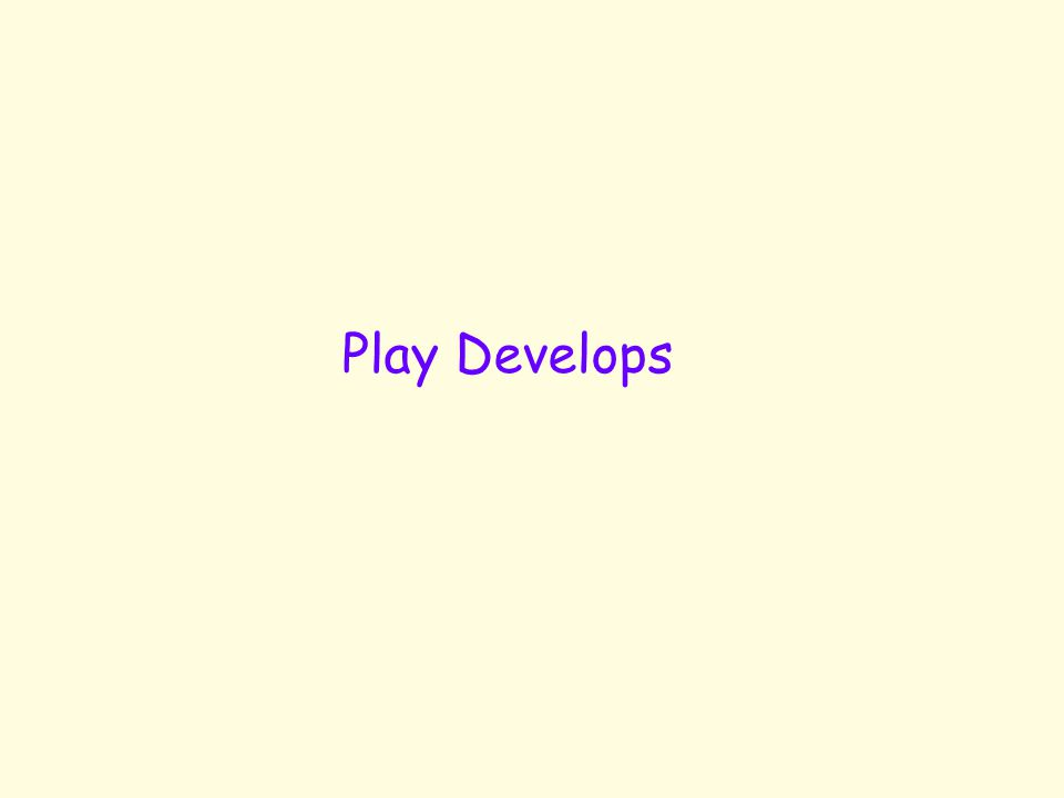 Play Develops