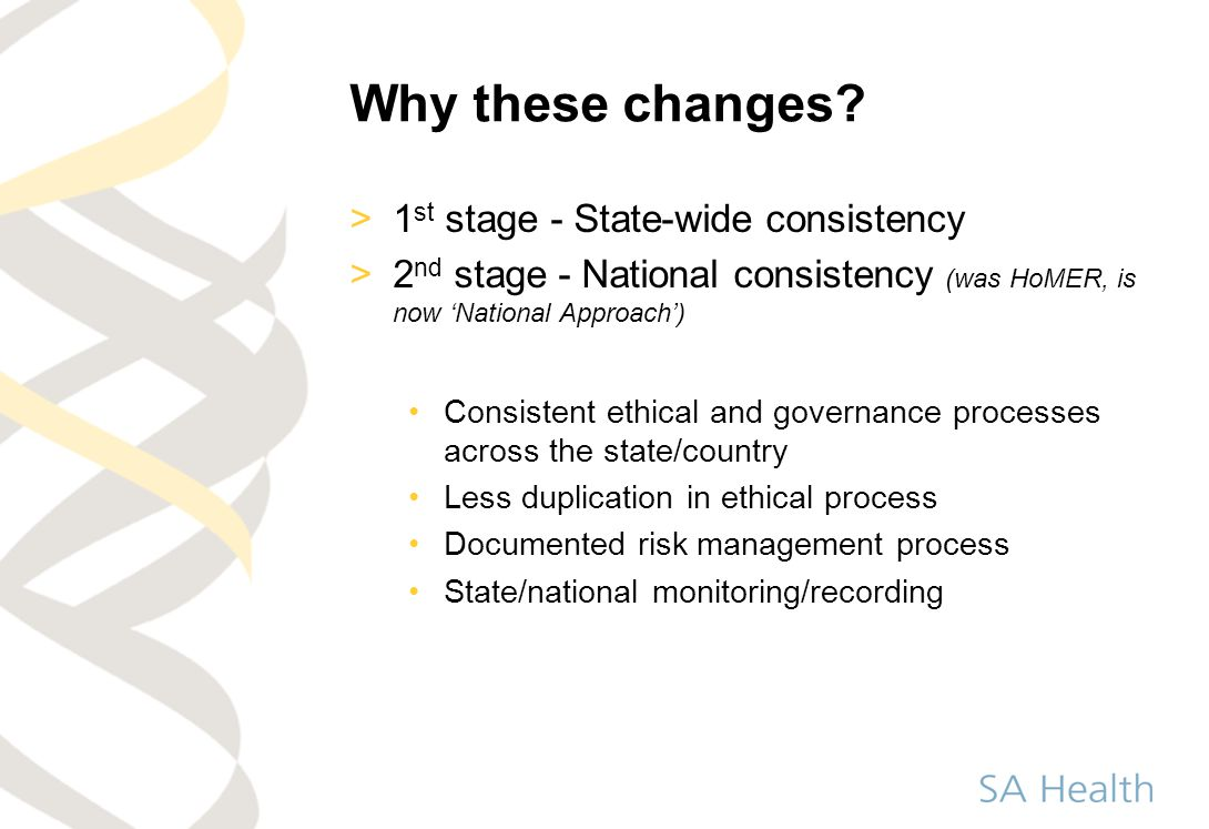 Why these changes 1st stage - State-wide consistency