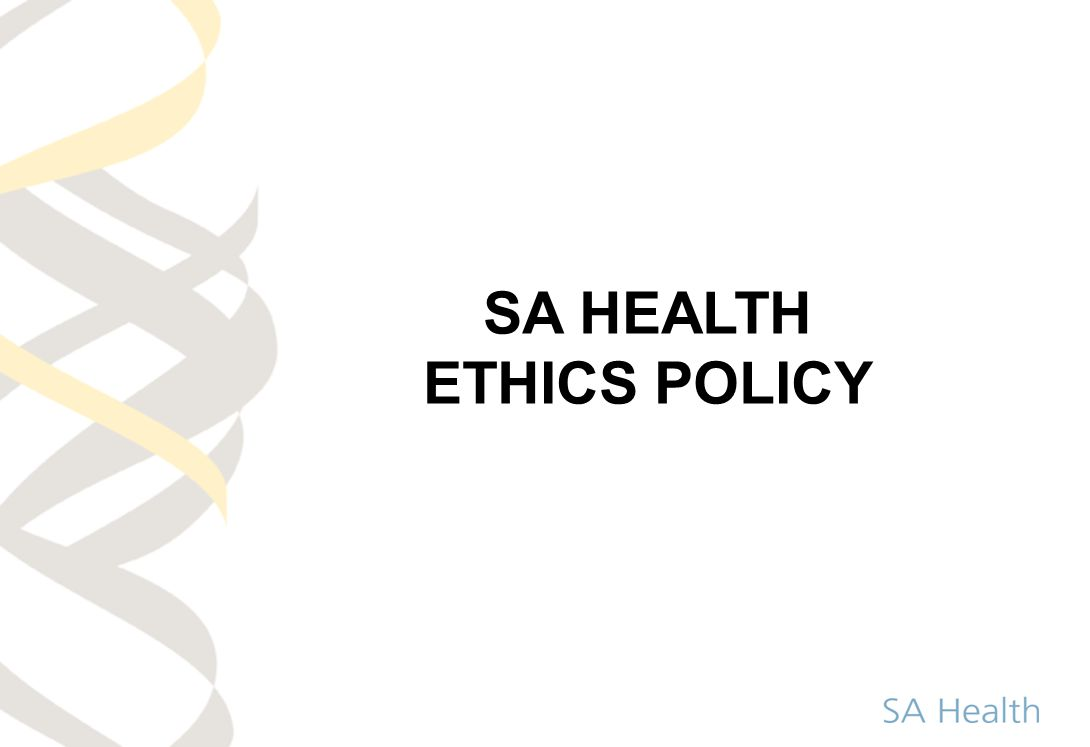 SA HEALTH ETHICS POLICY