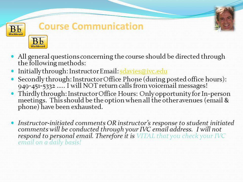 Course Communication All general questions concerning the course should be directed through the following methods: