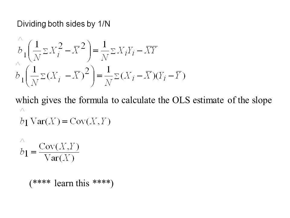 which gives the formula to calculate the OLS estimate of the slope