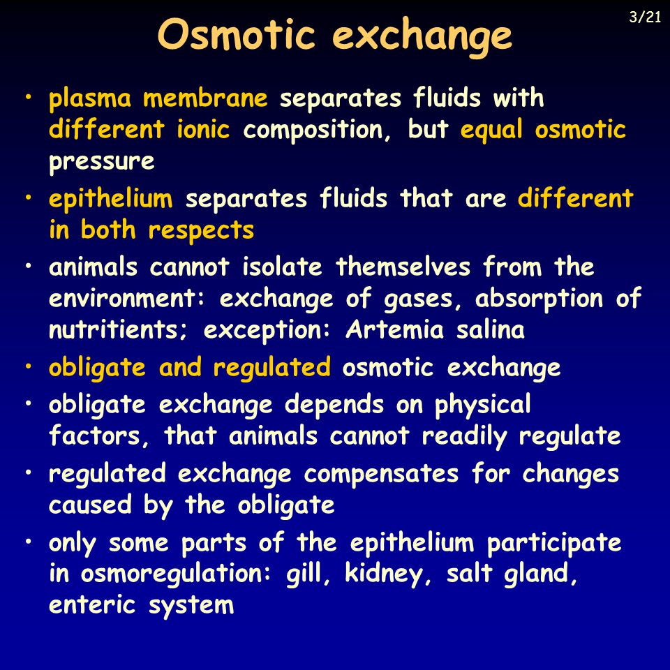 Osmotic exchange 3/21. plasma membrane separates fluids with different ionic composition, but equal osmotic pressure.