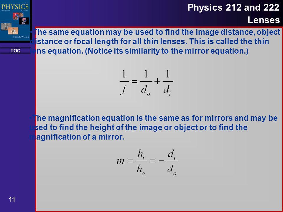 The same equation may be used to find the image distance, object distance or focal length for all thin lenses. This is called the thin lens equation. (Notice its similarity to the mirror equation.)