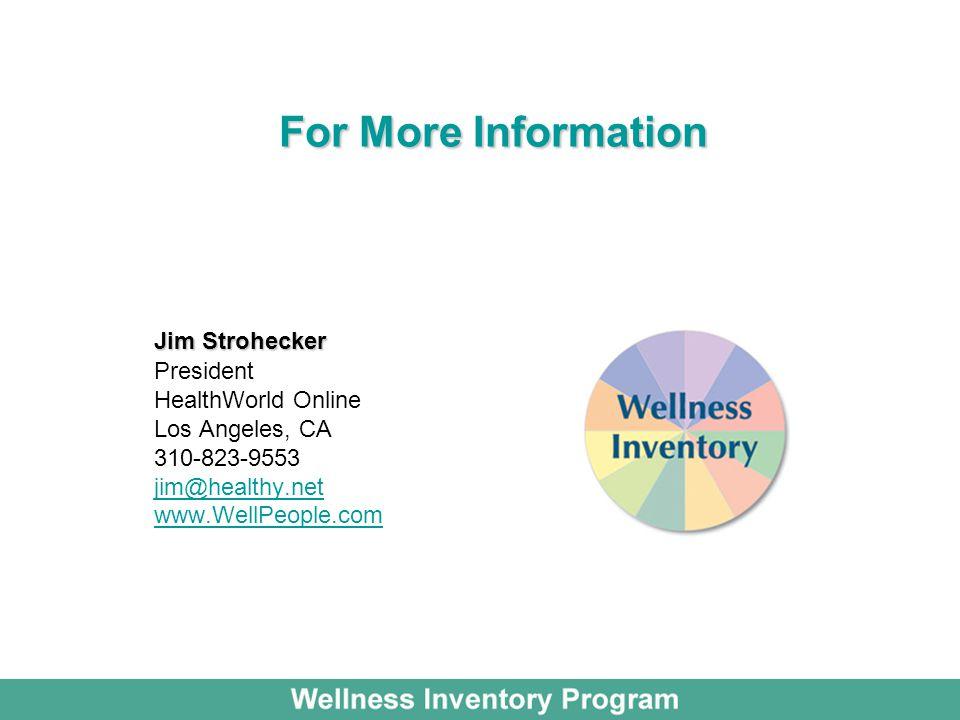 For More Information Jim Strohecker President HealthWorld Online
