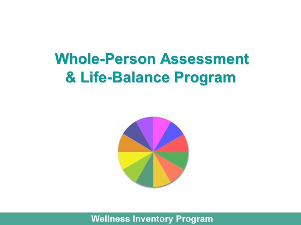 Whole-Person Assessment & Life-Balance Program