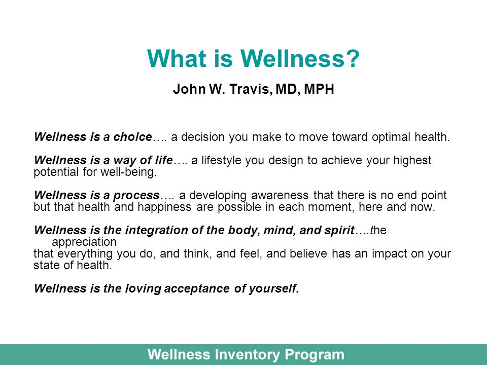 What is Wellness John W. Travis, MD, MPH