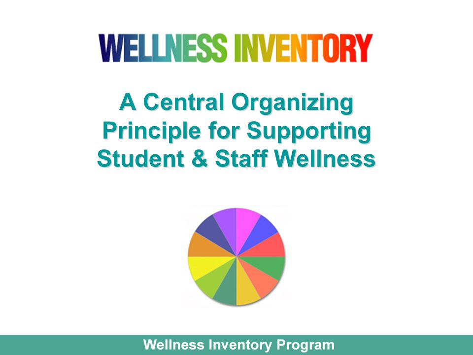 A Central Organizing Principle for Supporting Student & Staff Wellness