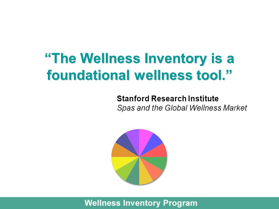 The Wellness Inventory is a foundational wellness tool.