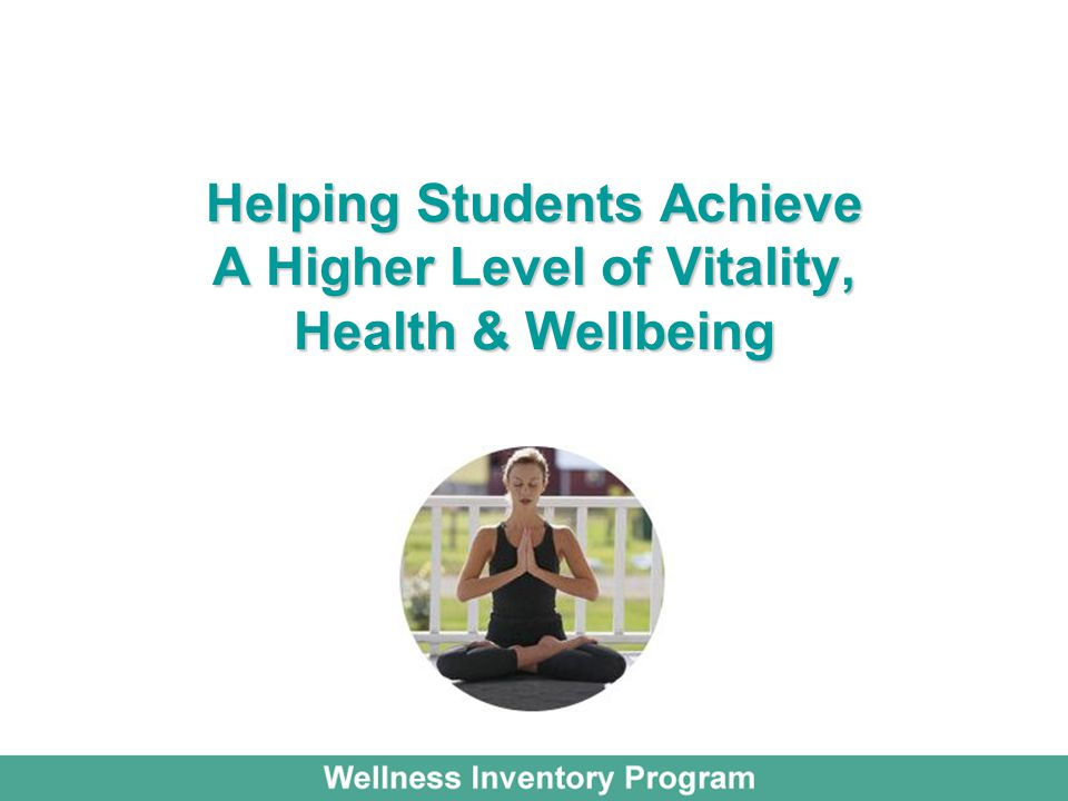 Helping Students Achieve A Higher Level of Vitality, Health & Wellbeing