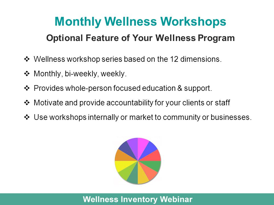 Monthly Wellness Workshops Optional Feature of Your Wellness Program