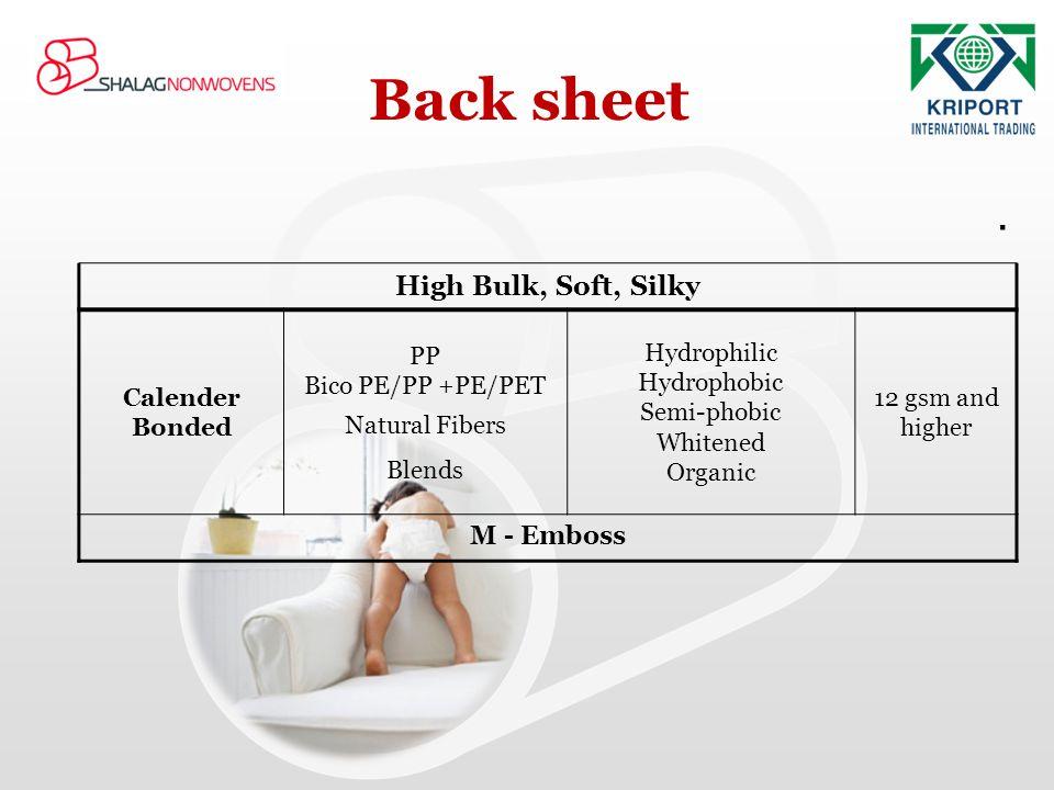 Back sheet . High Bulk, Soft, Silky M - Emboss 12 gsm and higher