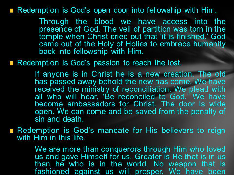 Redemption is God's open door into fellowship with Him.