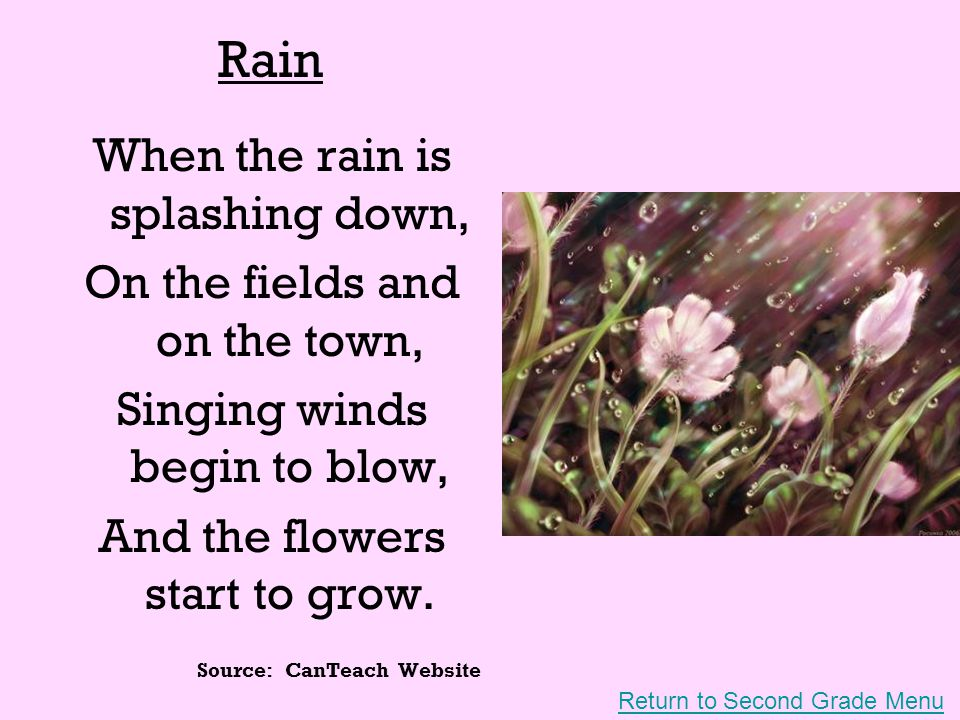 Rain When the rain is splashing down, On the fields and on the town,