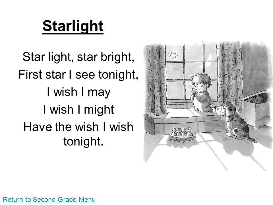 Starlight Star light, star bright, First star I see tonight,