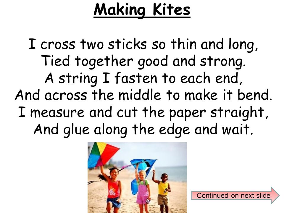 Making Kites I cross two sticks so thin and long,