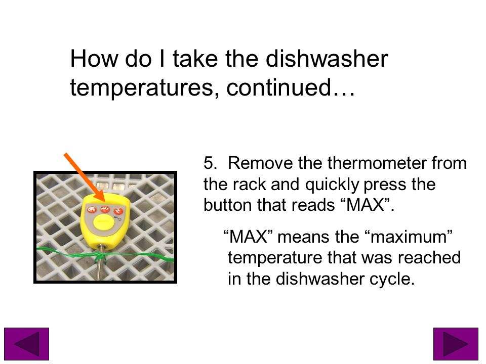 How do I take the dishwasher temperatures, continued…